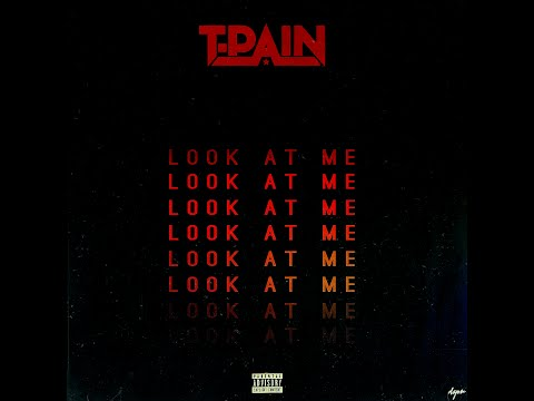 T-Pain - Look At Me