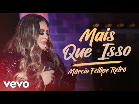 Márcia Fellipe – Mais Que Isso (Letra)
