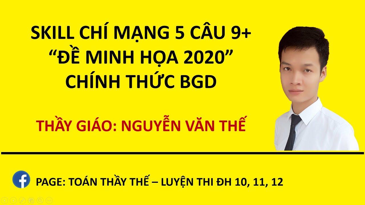 SKILL CHÍ MẠNG 5 CÂU 9+ ĐỀ MINH HỌA 2020 CHÍNH THỨC BGD