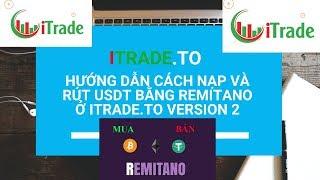 Hướng Dẫn Cách Nạp Và Rút USDT Bằng Remitano Ở Itrade.to Version 2