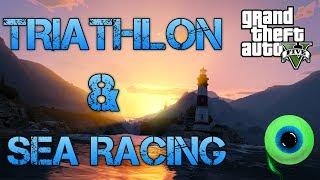 Grand Theft Auto V | TRIATHLON & SEA RACING | Winning LIKE A BOSS!