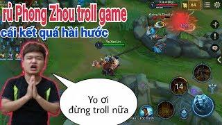 Troll Game - Khi Phong Zhou Và Yo Game Kết Hơp Troll Team Địch Quá Khắm Lọ | Yo Game