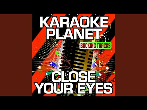 Close Your Eyes (Karaoke Version with Background Vocals) (Originally Performed By Parmalee)