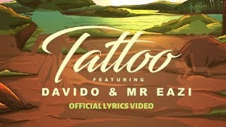 Del B Ft. Davido & Mr. Eazi - Tattoo (Official Lyrics Video)