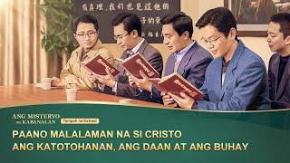 """Paano Malalaman na si Cristo ang Katotohanan, ang Daan at ang Buhay (5/6) - """"Ang Misteryo ng Kabanalan"""""""
