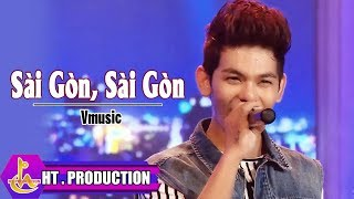 Sài Gòn Sài Gòn - Vmusic [Official]