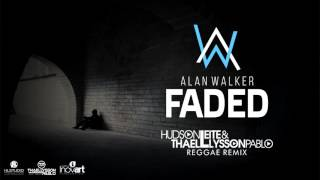 Alan Walker - Faded (Hudson Leite & Thaellysson Pablo Reggae Remix)