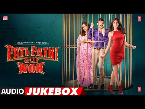 Full Album: Pati Patni Aur Woh | Kartik Aaryan, Bhumi Pednekar, Ananya Panday | Audio Jukebox