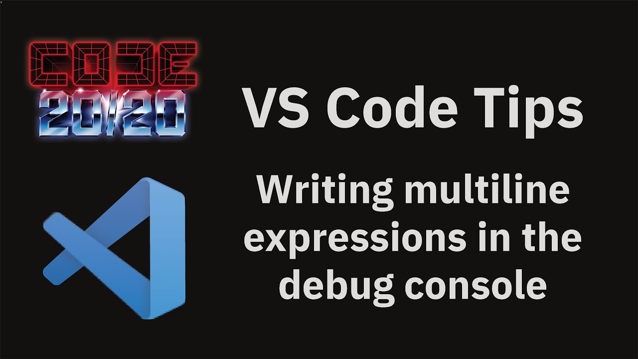 Writing multiline expressions in the debug console