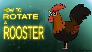 Animation Stuff: How to Rotate a Rooster