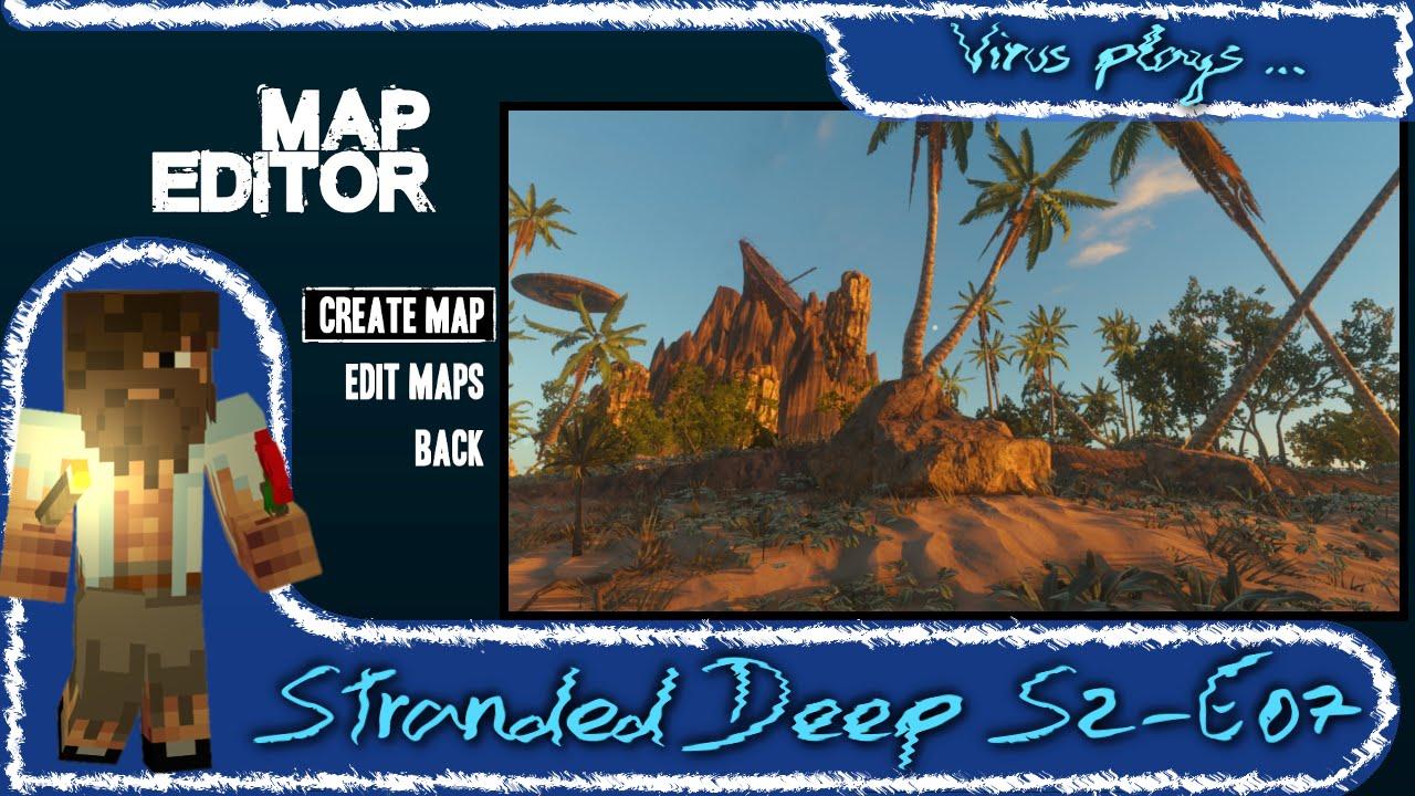 Stranded Deep World Map.Stranded Deep Lp S2 E07 Map Editor World Editor Update 0 05 E3