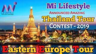 Mi Lifestyle Contest 2019    Thailand & Eastern Europe Tour    Mi Lifestyle Marketing Global Pvt Ltd