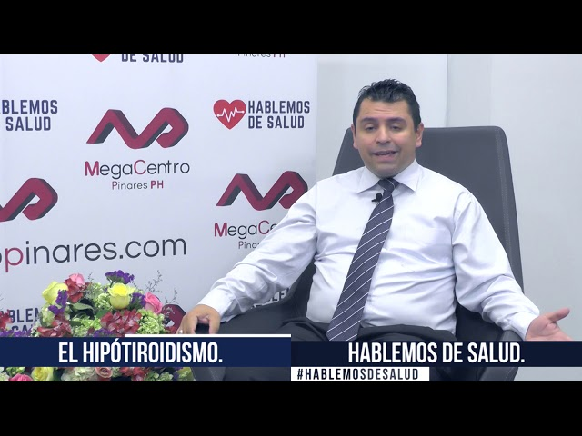 HABLEMOS DE SALUD / HIPOTIROIDISMO /DR. GUILLERMO OLAYA INTERNISTA