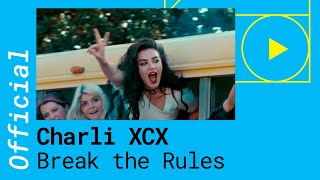 CHARLI XCX - BREAK THE RULES (Official Music Video)