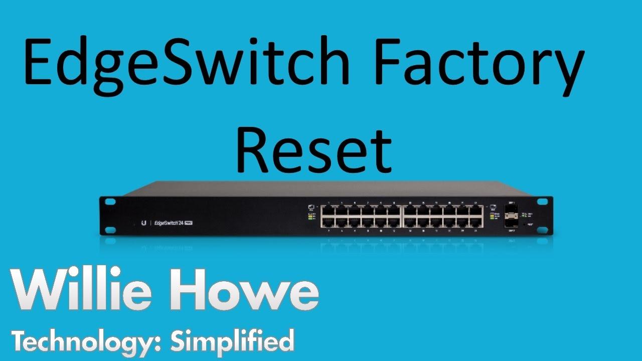 EdgeSwitch Factory Reset