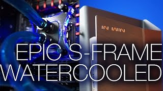 Inwin S-frame Epic Liquid Cooled Pc Build!