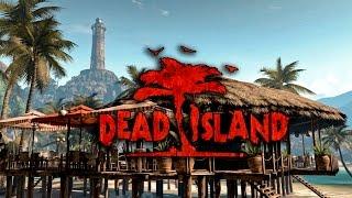 Dead island #9 Я вернулся!!!(, 2016-04-05T11:08:57.000Z)