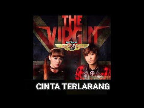 CINTA TERLARANG - THE VIRGIN