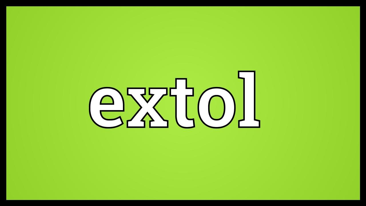 Nice Extol Meaning