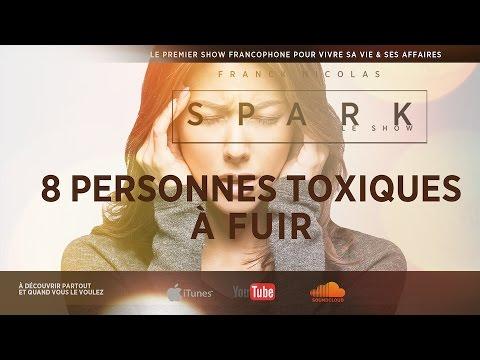 Les 8 profils de personnes toxiques à fuir - SPARK LE SHOW - Franck Nicolas
