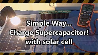 SuperCapacitors (500F x 6) and Solar Panel (10W)