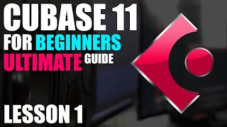 Cubase 11 Tutorial - BEGINNERS Lesson 1 - Getting Started
