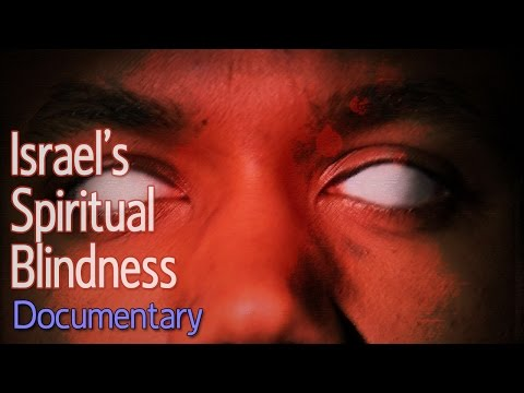 Israel's Spiritual Blindness (Documentary)