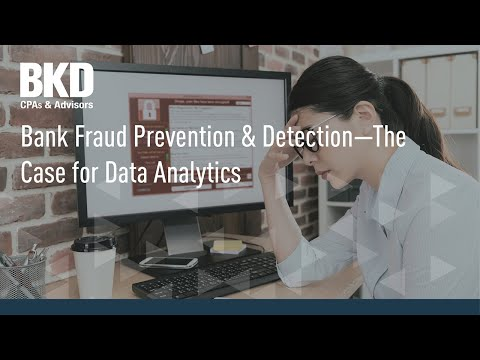 Bank Fraud Prevention & Detection - The Case for Data Analytics