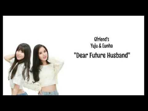 (Lyrics) Dear Future Husband Cover - Gfriend's Yuju & Eunha