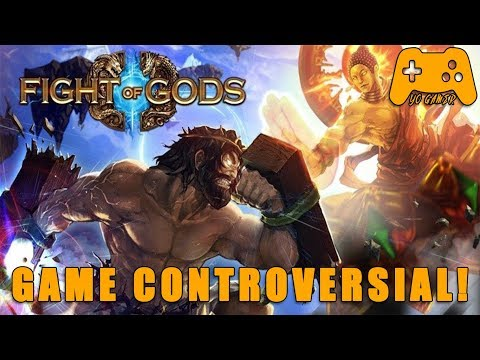 Fight of Gods : Game Controversial!