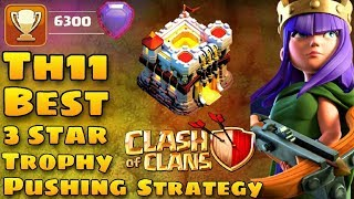 Clash Of Clans | Th11 | Best Trophy Pushing Strategy | Tested Army | Mostly 3 Star On Th11/12 | 2018