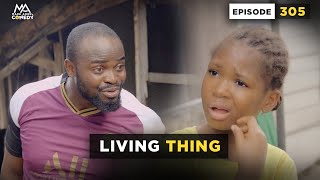 Download Emmanuella Comedy - Living Thing (Episode 305) - MARK ANGEL COMEDY