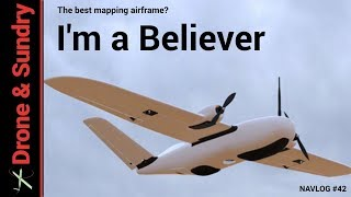 Believer - Is this the best mapping drone yet? NAVLOG #42