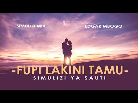 Download MPYA: FUPI LAKINI TAMU 1/7 SIMULIZI ZA MAPENZI BY FELIX MWENDA.