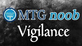 MTG Noob - Vigilance (the basics of Magic: The Gathering)