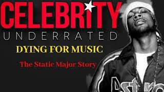 Celebrity Underrated - The Static Major Story