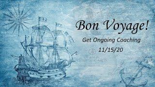 2020/11/15 - Bon Voyage - Get Ongoing Coaching