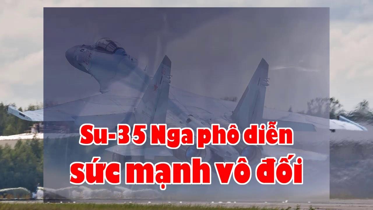 Su 35 Nga phô diễn sức mạnh vô đối