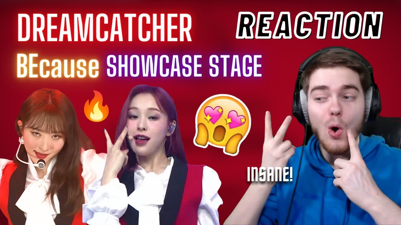 Dreamcatcher (드림캐쳐) 'BEcause' Showcase Stage | REACTION
