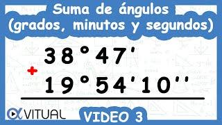 Suma de ángulos (grados, minutos y segundos) ejemplo 3 de 3 | Trigonometría - Vitual