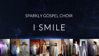 Sparkly Gospel Choir   I Smile