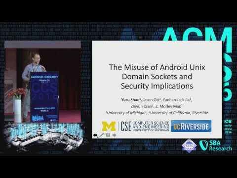 CCS 2016 - The Misuse of Andoid Unix Domain Sockets and Security Implications