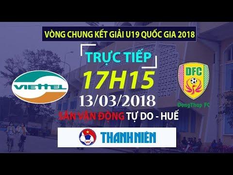 TRỰC TIẾP | Bán kết - U19 Viettel vs U19 Đồng Tháp | VCK U19 Quốc gia