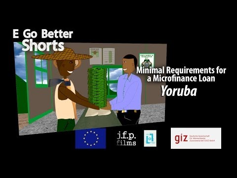 E Go Better SHORTS: Minimal Requirements for a Microfinance Loan (Yoruba) /Microfinance Education
