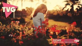 MÖWE - You Make Me Feel Good