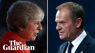 May says Chequers is 'only credible proposition on table' – but Tusk disagrees