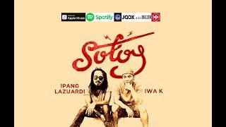 Ipang Lazuardi & Iwa K - Sotoy