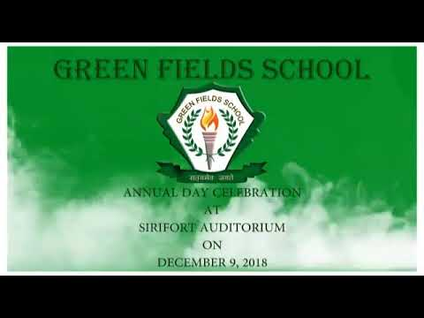 Welcome to GREEN FIELDS SCHOOL and be amazed to see the annual day 2018.
