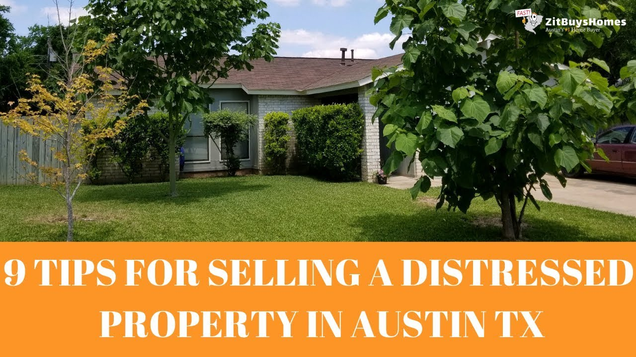 9 Tips For Selling A Distressed Property In Austin TX