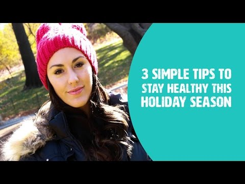 3 Simple Tips- How To Stay Healthy This Holiday Season